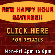 Click to learn about our New Happy Hour Savings!