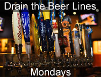 Drain the Beer Lines - Mondays